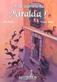 Miralda. Volume 1, On ne chassera pas Miralda !