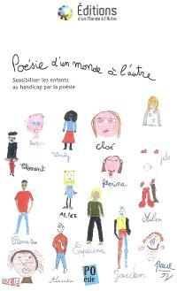Poésie d'un monde à l'autre : sensibiliser les enfants au handicap par la poésie