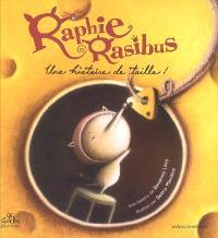 Raphie Rasibus : une histoire de taille !