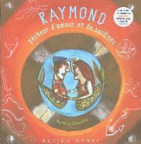 Raymond, pêcheur d'amour et de sardines