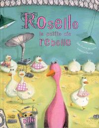 Roselle la petite oie rebelle