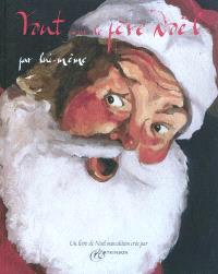 Tout sur le père Noël, par lui même