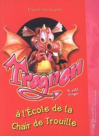 Trognon le petit dragon à l'école de la Chair de Trouille