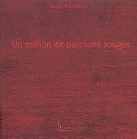 Un million de poissons rouges