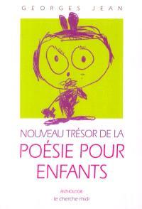 Nouveau trésor de la poésie pour enfants : anthologie