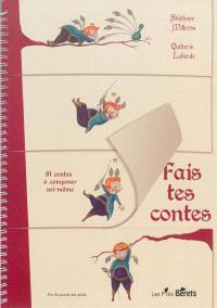 Fais tes contes : 81 contes à composer soi-même