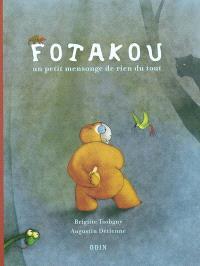 Fotakou : un petit mensonge de rien du tout