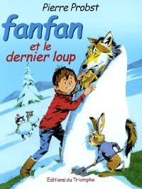 Les aventures de Fanfan. Volume 3, Fanfan et le dernier loup