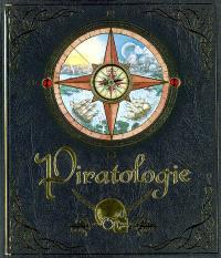 Piratologie : le guide du chasseur de pirates