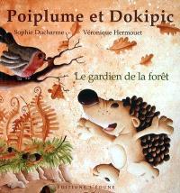 Poiplume et Dokipic : le gardien de la forêt
