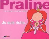 Praline. Volume 3, Je suis riche