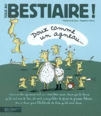 Tous au bestiaire !. Volume 2, Doux comme un agneau...
