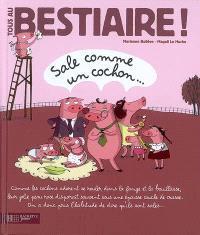 Tous au bestiaire !. Volume 5, Sale comme un cochon...