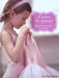 J'aime la danse : des premiers pas au ballet