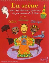 En scène avec les démons, princes et princesses de l'Asie : colorie, découpe, fabrique