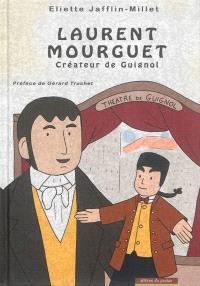 Laurent Mourguet : créateur de Guignol
