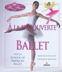 Prima Princessa : à la découverte du ballet : avec la School of American Ballet