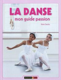 La danse : mon guide passion