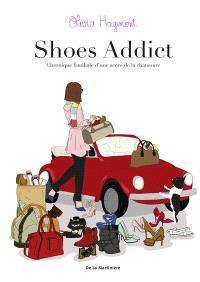 Shoes addict : chronique familiale d'une accro de la chaussure