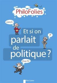 Et si on parlait de politique ?