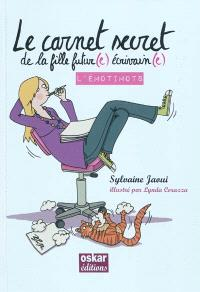 L'émotimots : le carnet secret de la fille futur(e) écrivain(e)