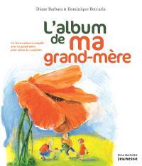 L'album de ma grand-mère : un livre-cadeau à remplir avec ta grand-mère pour mieux la connaître