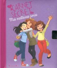 Carnet secret : mes meilleures amies