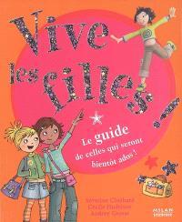 Vive les filles ! : le guide de celles qui seront bientôt ados