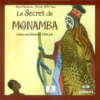 Le secret de Monamba : conte traditionnel d'Afrique; Yéwandé, enfant d'Afrique : vie traditionnelle dans un village africain