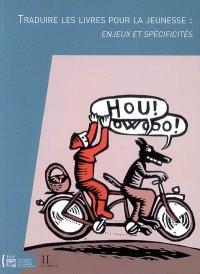 Traduire les livres pour la jeunesse : enjeux et spécificités : actes du colloque tenu à la Bibliothèque nationale de France les 31 mai et 1er juin 2007