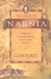 Au coeur de Narnia : découvrez le monde fascinant de C.S. Lewis, de A à Z
