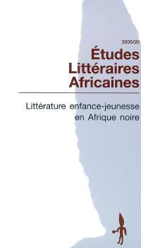 Etudes littéraires africaines. n° 20, Littérature enfance-jeunesse en Afrique noire
