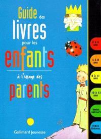 Guide des livres pour les enfants à l'usage des parents