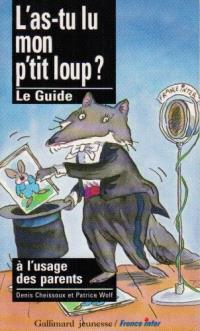 L'As-tu lu, mon p'tit loup ? : le guide