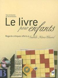 Le livre pour enfants : regards critiques offerts à Isabelle Nières-Chevrel