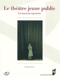 Le théâtre jeune public : un nouveau répertoire