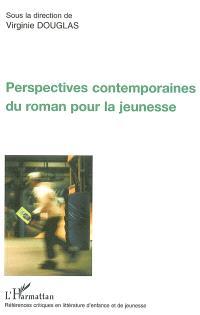 Perspectives contemporaines du roman pour la jeunesse : actes du colloque organisé les 1er et 2 décembre 2000