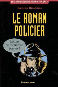Le roman policier : bonne ou mauvaise lecture ?