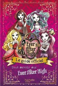 Ever after high : le guide officiel