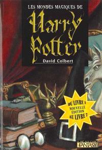 Les mondes magiques de Harry Potter : du livre 1 au livre 7