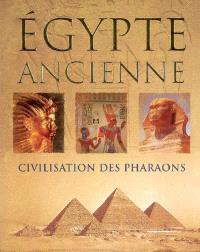 Egypte ancienne : civilisation des pharaons