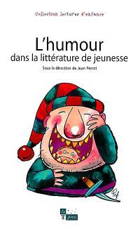 L'humour dans la littérature de jeunesse : actes du colloque d'Eaubonne, Institut international Charles Perrault, 1-3 février 1997