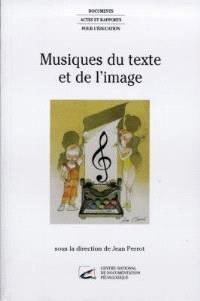 Musiques du texte et de l'image : actes du colloque d'Eaubonne, 12 et 13 février 1996, Institut international Charles-Perrault