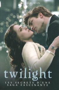 Twilight, les secrets d'une saga fascinante