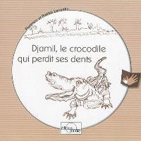 Djamil, le crocodile qui perdit ses dents