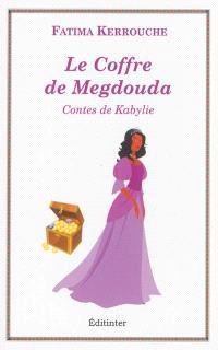 Le coffre de Megdouda : contes de Kabylie