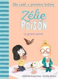 Zélie et Poison. Volume 3, Le grand secret
