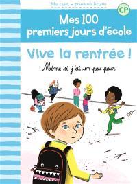 Mes 100 premiers jours d'école. Volume 1, Vive la rentrée ! : même si j'ai un peu peur