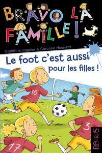 Bravo la famille !. Volume 21, Le foot, c'est aussi pour les filles !