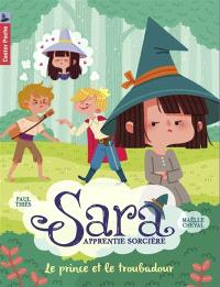 Sara apprentie sorcière. Volume 4, Le prince et le troubadour